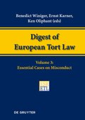 Digest of European Tort Law: Essential Cases on Misconduct; Volume 3
