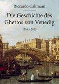 Die Geschichte des Ghettos von Venedig 1516-2016