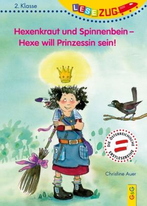 Hexenkraut und Spinnenbein - Hexe will Prinzessin sein!