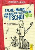 Selfie-Mania! Unglaubliche Geschichten von Tscho!