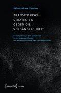 Transitorisch: Strategien gegen die Vergänglichkeit