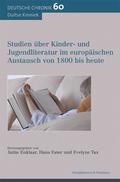 Studien über Kinder- und Jugendliteratur im europäischen Austausch von 1800 bis heute