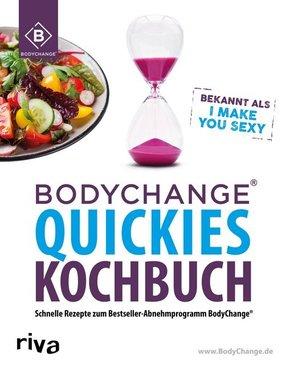 BodyChange® Quickies Kochbuch - Schnelle Rezepte zum Bestseller-Abnehmprogramm BodyChange®