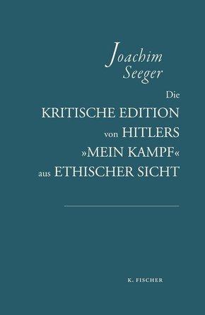 Die kritische Edition von Hitlers »Mein Kampf« aus ethischer Sicht