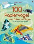 100 Papiervögel zum Falten und Fliegen