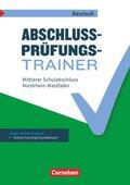 Abschlussprüfungstrainer Deutsch - Nordrhein-Westfalen 10. Schuljahr - Mittlerer Schulabschluss
