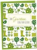 Im Garten liegt das Glück, Spruch-Heftchen mit Kuvert