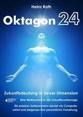 Oktagon24. Zukunftsdeutung in neuer Dimension, 1 CD-ROM m. Buch
