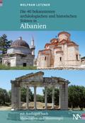 Die 40 bekanntesten archäologischen und historischen Stätten in Albanien