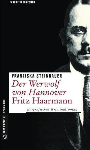 Der Werwolf von Hannover - Fritz Haarmann