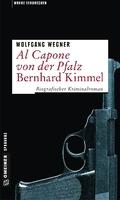 Al Capone von der Pfalz - Bernhard Kimmel
