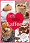 Ich liebe Kaffee - Über 50 tolle Rezepte von Cold Brew bis Kaffee-Brownies