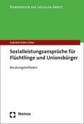 Sozialleistungsansprüche für Flüchtlinge und Unionsbürger