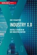Industry X.0 - Digitale Chancen in der Industrie nutzen