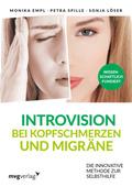 Introvision bei Kopfschmerzen und Migräne - Die innovative Methode zur Selbsthilfe