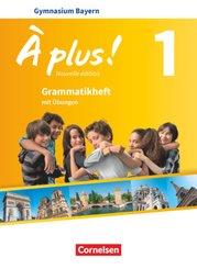 À plus! Nouvelle édition, Ausgabe Bayern: 6. Jahrgangsstufe, Grammatikheft mit Übungen; Bd.1