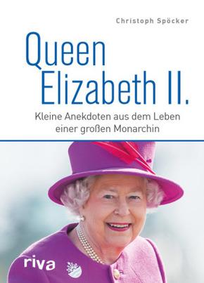 Queen Elizabeth II. - Kleine Anekdoten aus dem Leben einer großen Monarchin
