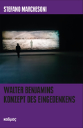 Walter Benjamins Konzept des Eingedenkens