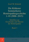 Die Köthener Sommerkurse Homöopathiegeschichte 1-10 (2006-2015)