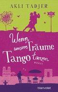 Wenn unsere Träume Tango tanzen