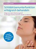 Schilddrüsenunterfunktion erfolgreich behandeln