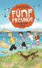 Fünf Freunde meistern jede Gefahr