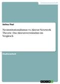 Neoinstitutionalismus vs. Akteur-Netzwerk Theorie. Das Akteursverständnis im Vergleich