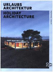 URLAUBSARCHITEKTUR - Selection 2017 - Holiday Architecture