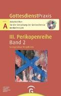 GottesdienstPraxis, Serie A, 3. Perikopenreihe; Sexagesimae bis Jubilate, m. CD-ROM; Bd.2