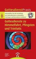 Gottesdienste zu Himmelfahrt, Pfingsten und Trinitatis, m. CD-ROM