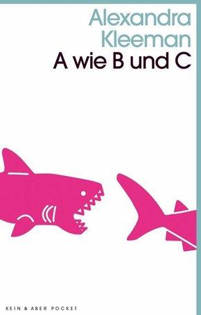 A wie B und C
