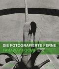 Die fotografierte Ferne / Faraway Focus