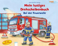 Mein lustiges Drehscheibenbuch - Bei der Feuerwehr - Kiddilight