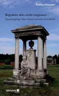 Begraben aber nicht vergessen - Spaziergänge über hannoversche Friedhöfe