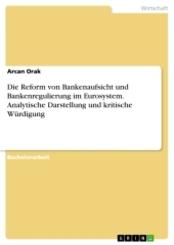 Die  Reform von Bankenaufsicht und Bankenregulierung im Eurosystem. Analytische Darstellung und kritische Würdigung