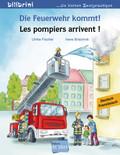 Die Feuerwehr kommt! Les pompiers arrivent!