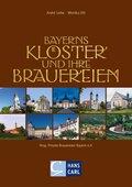 Bayerns Klöster und ihre Brauereien