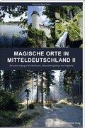 Magische Orte in Mitteldeutschland - Bd.2