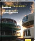 Die Welt der verlassenen Orte - Bd.2