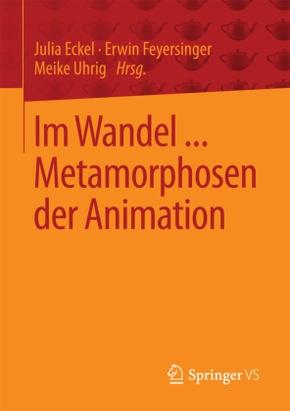 Im Wandel ... Metamorphosen der Animation