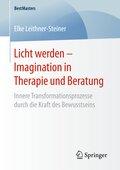 Licht werden - Imagination in Therapie und Beratung