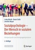 Sozialpsychologie - Der Mensch in sozialen Beziehungen