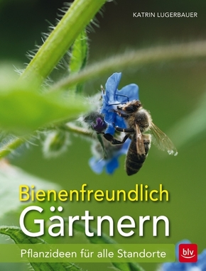Bienenfreundlich Gärtnern