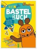 Die Maus - Mein Bastelbuch