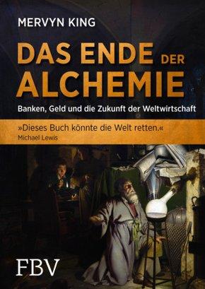 Das Ende der Alchemie - Banken, Geld und die Zukunft der Weltwirtschaft