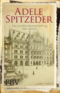 Adele Spitzeder - Ein Münchner Betrug in 4 Akten