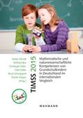 TIMSS 2015 Mathematische und naturwissenschaftliche Kompetenzen von Grundschulkindern in Deutschland im internationalen