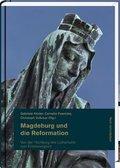 Magdeburg und die Reformation; Von der Hochburg des Luthertums zum Erinnerungsort; Tl.2