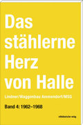 Das stählerne Herz von Halle; Lindner/Waggonbau Ammendorf/MSG. 1962-1968; Bd.4