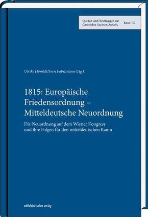 1815: Europäische Friedensordnung - Mitteldeutsche Neuordnung